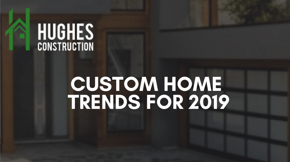 custom-home-trends-2019