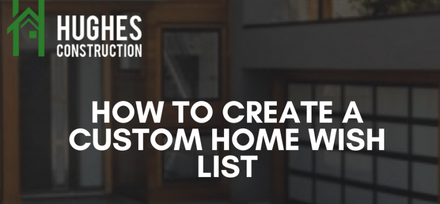 How To Create a Custom Home Wish List