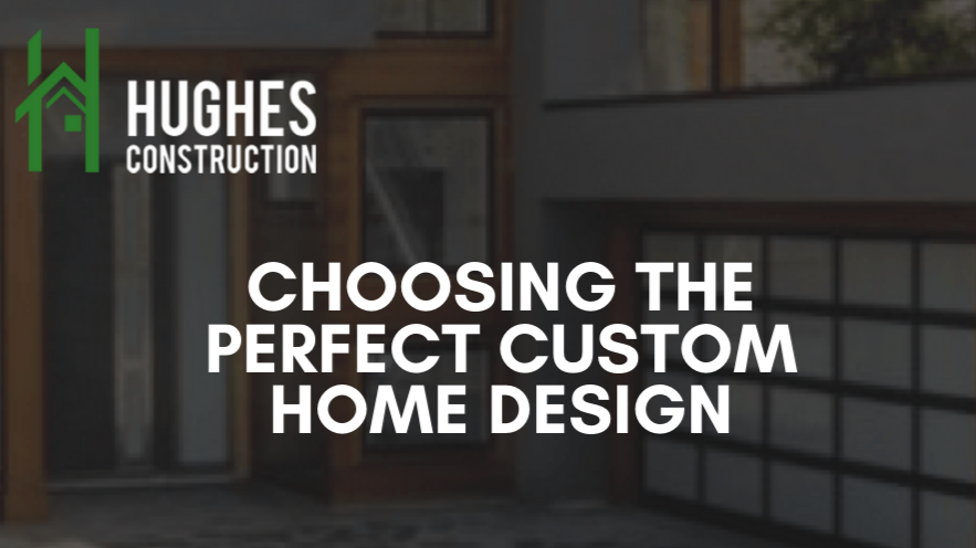 Choosing The Perfect Custom Home Design