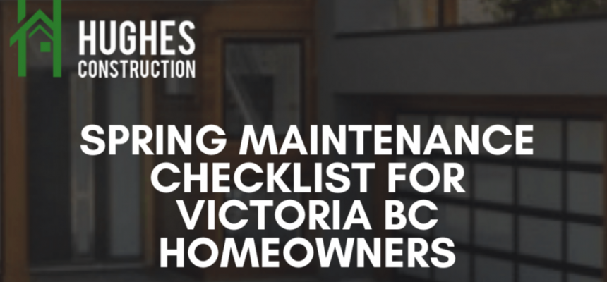 Spring Maintenance Checklist for Victoria BC Homeowners